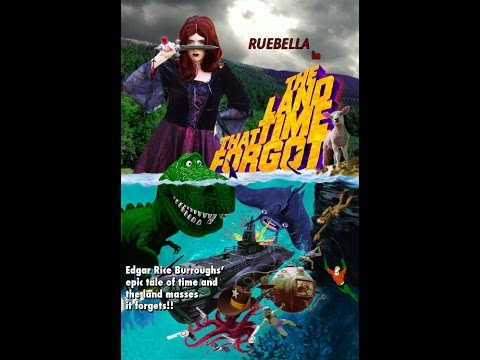Ruebella's Twisted Shock Theater: The Land That Time Forgot