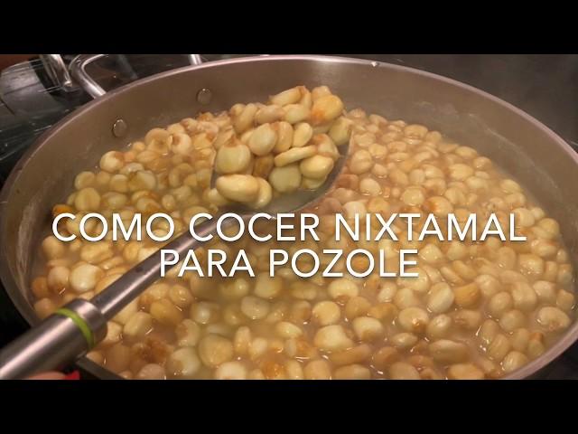 Como Cocer Nixtamal Para Pozole 3 Ingredientes Youtube