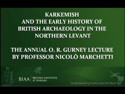 The early history of British archaeology in Turkey and Syria by Dr. Nicolò Marchetti: