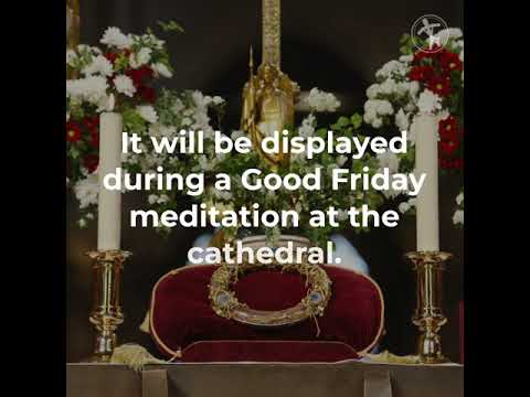 Notre-Dame Cathedral to broadcast crown of thorns veneration on Good Friday
