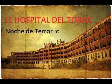 El Hospital Del Tórax [NOCHE DE TERROR] - YouTube