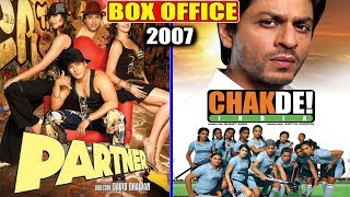 Partner 2007 vs Chak De India 2007 Movie Budget, Box Office Collection and Verdict