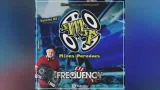 MINAS PAREDÕES (VOLUME 02) - DJ FREQUENCY MIX