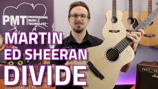 Martin Ed Sheeran Divide Signature Acoustic - Review & Demo