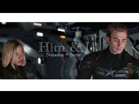 Steve Rogers + Natasha Romanoff || Him & I [+Endgame]