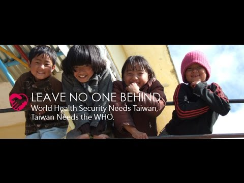 Leave No One Behind: World Health Security Needs Taiwan, Taiwan Needs the WHO