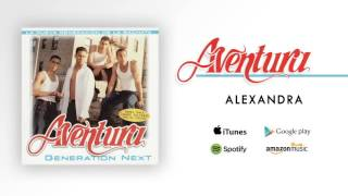 Aventura - Alexandra YouTube Videos