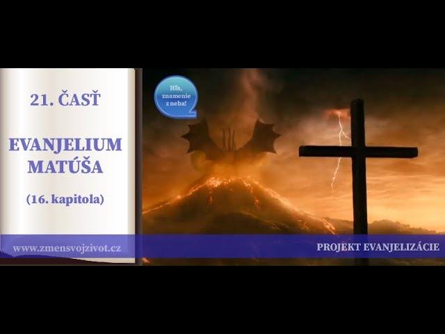 21.časť - Znamenie Božej moci, kvas farizejstva, sebectvo - Evanjelium podľa Matúša (16.kapitola)