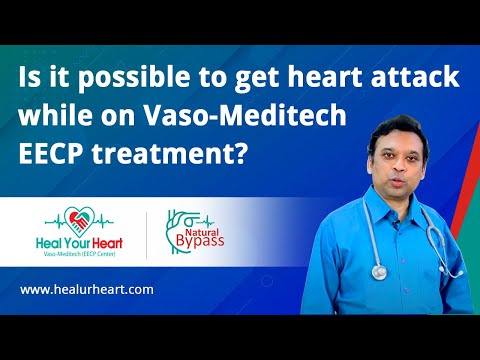 is it possible to get heart attack while on vaso meditech eecp treatment