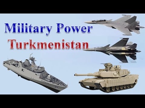 Turkmenistan Military Power 2017