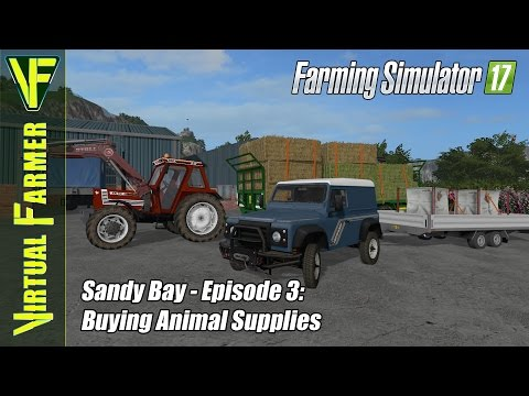 Let's Play Farming Simulator 17 - Sandy Bay, Episode 3: Buying Animal Supplies