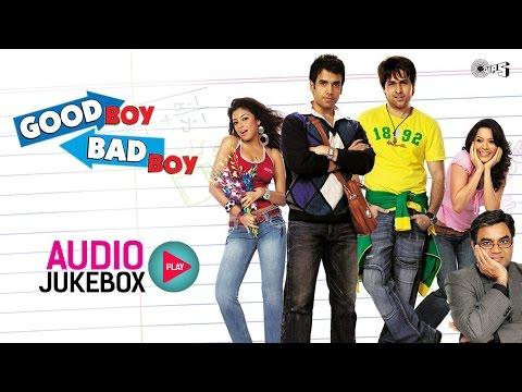 Good Boy Bad Boy Audio Songs Jukebox | Tusshar Kapoor, Emraan Hashmi, Tanushree Dutta