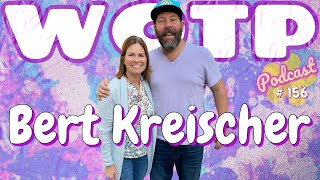 Wife of the Party Podcast # 156 - Bert Kreischer