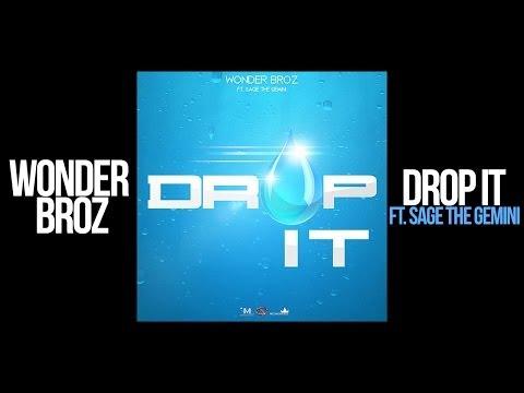 Wonder Broz - Drop It feat. Sage the Gemini Lyrics