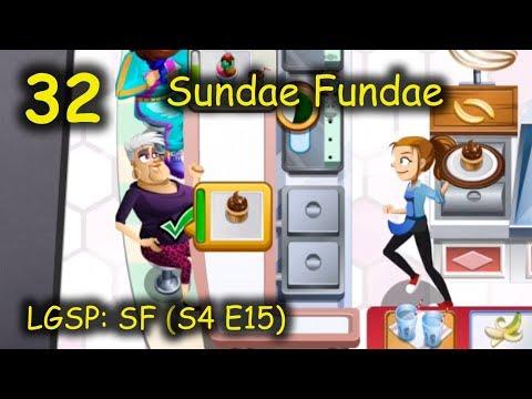 LGSP: SF - Part 32 (S4 E15) = Closing Act by DINAH!!! (Cooking Dash 2016 - Sundae Fundae)