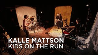 Kalle Mattson | Kids on The Run | First Play Live