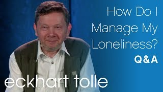 How Do I Manage My Loneliness?
