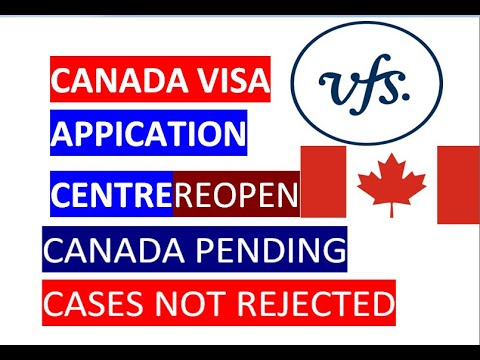 Canada Visa Application Centre  Reopen And Canada Pending Cases Not Rejected