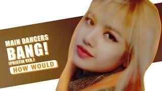 Download lagu  How Would DANCE MACHINE GIRLS sing 'BANG!' by Pristin