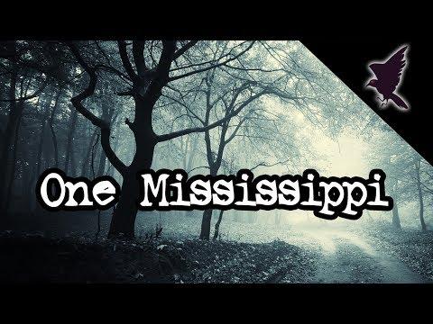 One Mississippi - Dark Narration