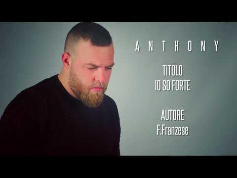 Anthony - Io so forte (New Singolo 2017)