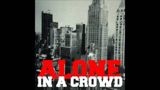 Alone in a Crowd - Is anybody there?