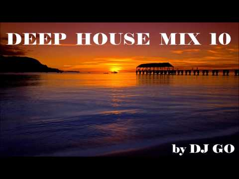 DEEP HOUSE MIX #10 By DJ GO