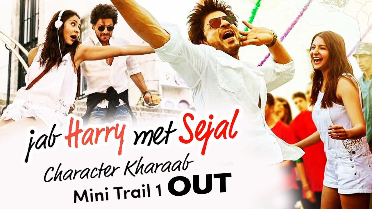 Download Jab Harry Met Sejal 1st Mini Trail Out   Character Kharaab   Shahrukh Khan, Anushka Sharma