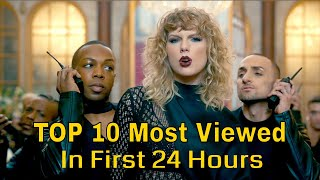 Top 10 Most Viewed Music Videos in the First 24 hours