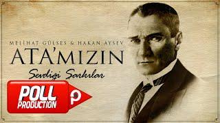Melihat Gülses , Hakan Aysev - Hoş Gelişler Ola Mustafa Kemal Paşa - (Audio)