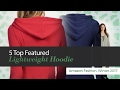 5 Top Featured Lightweight Hoodie Amazon Fashion, Winter 2017