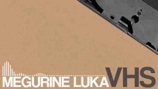[Megurine Luka English] VHS