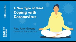 A New Type of Grief: Coping with Coronavirus | Reverend Amy Greene, DMin, MDiv