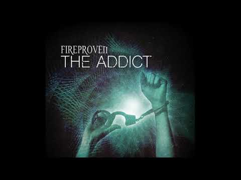 Fireproven - The Addict - OFFICIAL TEASER 1 - 2020