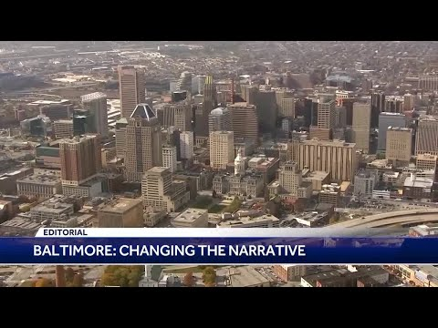 Editorial: Baltimore City: Changing the Narrative