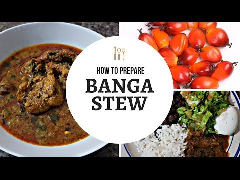 BANGA STEW/ HOW TO PREPARE BANGA STEW/IGBO OFE AKWU