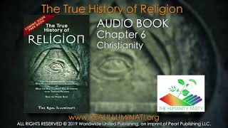 Real Truth™ The True History of Religion presented by The Real Illuminati® Audio Book © 2019