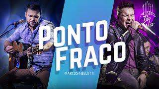 Marcos & Belutti - Ponto Fraco | DVD Acústico Tão Feliz
