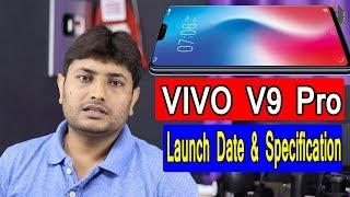 Vivo V9 Pro Smartphone | Launch Date & Specification