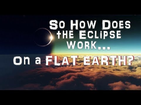 So How Does the August 21st Solar Eclipse work on a Flat Earth?