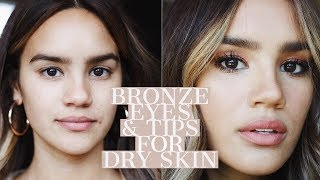 BRONZE EYES WITH DEWY SKIN! TIPS FOR DRY SKIN! | DACEY CASH