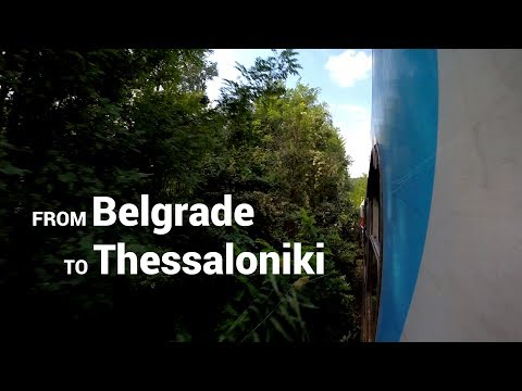 From Belgrade to Thessaloniki by Train