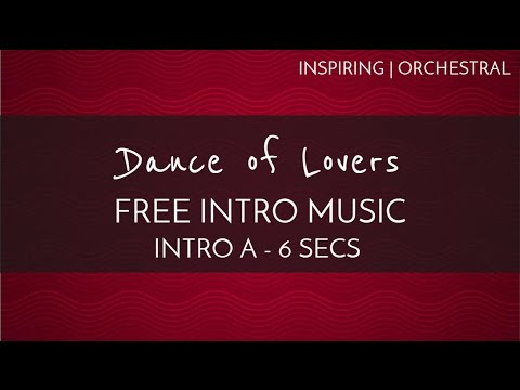 Inspiring - Free Background Intro Music - 'Dance Of Lovers' (Intro B - 10 seconds)