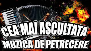 MUZICA DE PETRECERE 2019 - MUZICA DE PETRECERE 2020 - CEA MAI ASCULTATA
