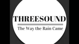 Baixar Threesound - The Way the Rain Came