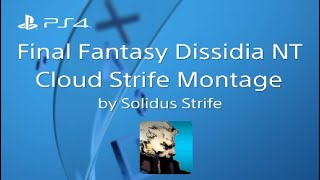 Final Fantasy Dissidia NT Cloud Strife Montage