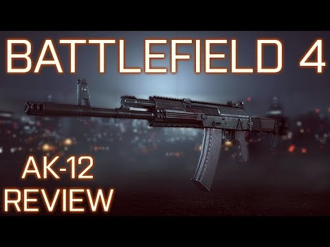 Battlefield 4: AK-12 Weapon Review! Perfect For Beginning Battlefield Players?
