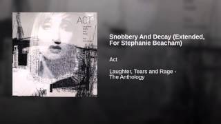 Snobbery And Decay (Extended, For Stephanie Beacham)