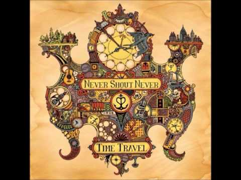 Time Travel (Andrew Goldstein Remix)- Never Shout Never