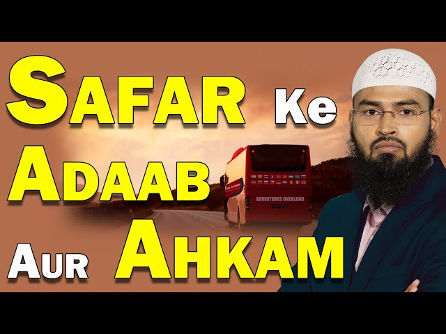 Safar - Travelling Ke Adaab Aur Ahkam (Complete Lecture) By Adv. Faiz Syed Travel Video